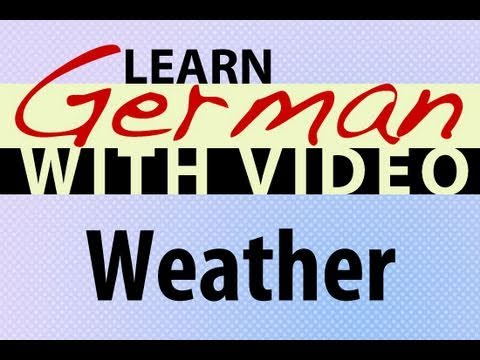 Learn German with Video – Weather