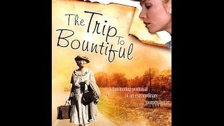 Video The Trip to Bountiful (1985) MP3, 3GP, MP4, WEBM, AVI, FLV Mei 2019