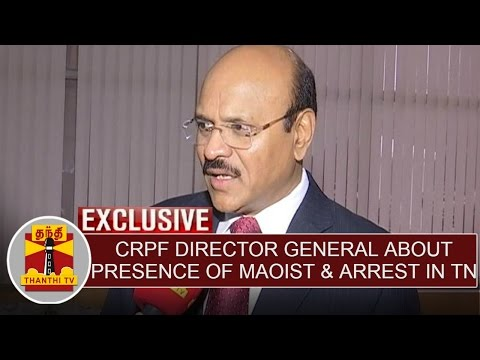 Exclusive-Interview-with-Durga-Prasad-DG-CRPF-about-Presence-Of-Maoists-Arrest-in-TN