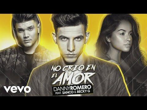 Danny Romero - No Creo en el Amor (Audio) ft. Sanco, Becky G