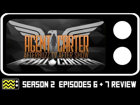 Agent Carter Season 2 Episodes 6 & 7 Review & After Show | AfterBuzz TV