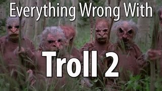Video Everything Wrong With Troll 2 In 19 Minutes Or Less MP3, 3GP, MP4, WEBM, AVI, FLV Agustus 2018