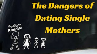 Video Why Men Shouldn't Date Single Mothers MP3, 3GP, MP4, WEBM, AVI, FLV Agustus 2019