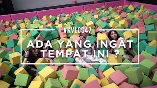 #KVLOG47 - ADA YANG INGAT TEMPAT INI???