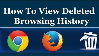 How To View Deleted Browsing History in Google Chrome and Mozi...