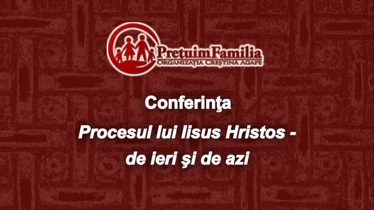 Pr. Prof. Univ. Dr. Stelian Tofană - Procesul lui Iisus - de ieri şi de azi