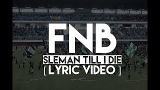 FNB - SLEMAN TILL I DIE | BCS X PSS [LYRIC VIDEO]
