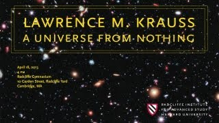 Lawrence M. Krauss || A Universe from Nothing || Radcliffe Institute