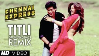 Titli Song Drum and Bass Remix Mikey McCleary Chennai Express Shahrukh Khan, Deepika Padukone