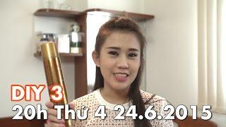 DIY 3: Mẹo Làm Đẹp Siêu Tiện Lợi (Teaser - 24/6/2015), phở đặc biệt, yeah1 tv, pho dac biet yeah1