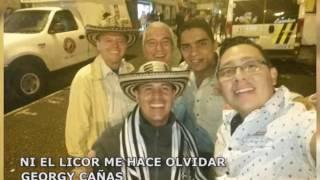POSICIÓN NUMERO 04 - NI EL LICOR ME HACE OLVIDA- GEORGY CAÑAS