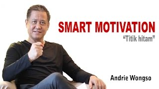 Smart Motivation - Andrie Wongso (Titik Hitam)