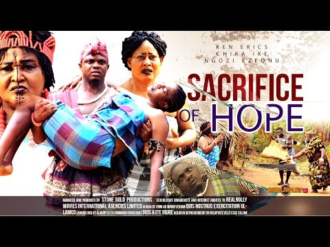 Sacrifice Of Hope 1  - 2014 Latest Nigerian Nollywood Movies