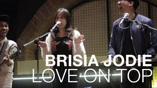 Video BRISIA JODIE - LOVE ON TOP (ORIGINAL BY BEYONCE) MP3, 3GP, MP4, WEBM, AVI, FLV Juli 2018