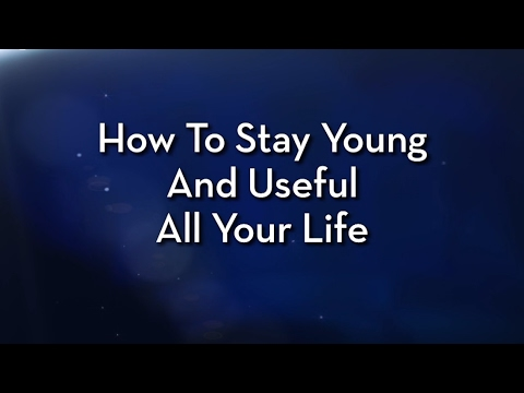 How to Stay Young and Useful All Your Life– Dr. Charles Stanley