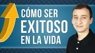 Video: Cómo Ser Exitoso En La Vida - 6 Ideas Para Ser Una Persona Exitosa