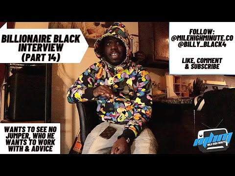 "Billionaire Black ""I want to see @No Jumper hoe azz"" + Wants to work w/ Kodak Black & Drakeo (Pt 14)"