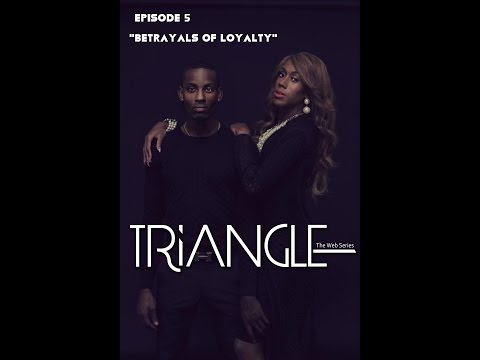 "TRIANGLE Season 2 Episode 5 ""Betrayals Of Loyalty"""