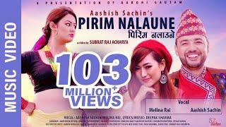 "Video ""Pirim Nalaune""- New Nepali Song || Aashish Sachin, Melina Rai || Ft. Barsha Raut, Aashish Sachin MP3, 3GP, MP4, WEBM, AVI, FLV Desember 2018"