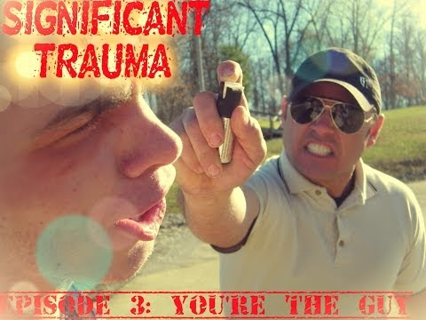 Significant Trauma Season 1, Episode 3: You're the Guy