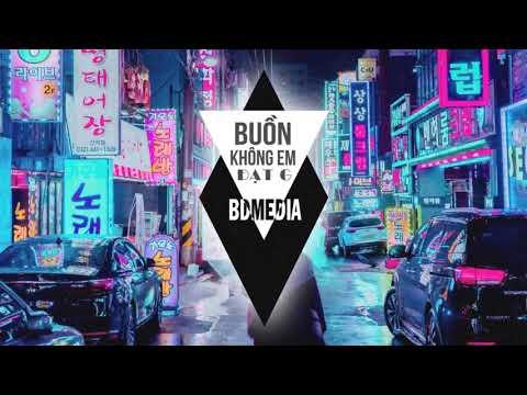 Buồn Không Em Remix - Đạt G [ Bản Mix Hay Nhất ] DJ Ciray | BD MEDIA - Thời lượng: 4:57.