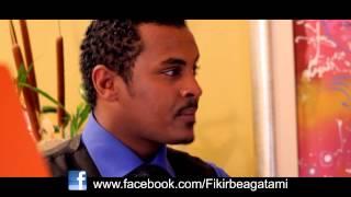 Fikir Beagatami Amharic Movie