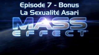 Mass Effect - Episode 7 - Bonus - La Sexualité Asari
