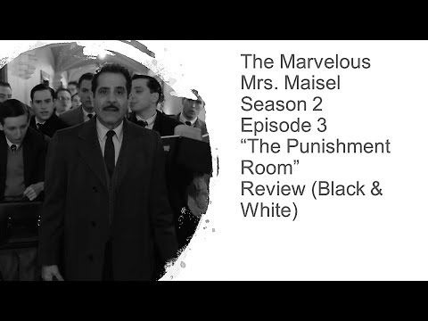 "The Marvelous Mrs  Maisel Season 2 Episode 3 ""The Punishment Room"" Review (in Black and White)"