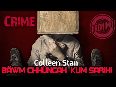Crime-  Kum 7 chhung bâwm chhûngah!!!  Colleen Stan-i hringnun