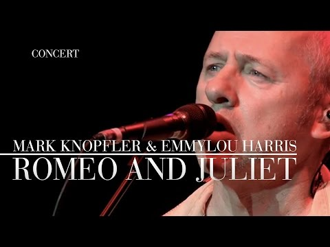 Mark Knopfler & Emmylou Harris - Romeo And Juliet (real Live Roadrunning | Official Live Video)
