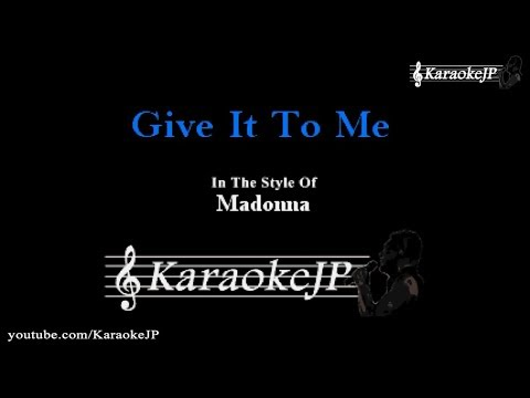 Give It To Me (Karaoke) - Madonna