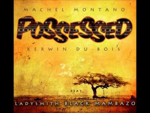 Machel Montano, Kerwin Du Bois Ft. Ladysmith Black Mambazo – Possessed (2013 Soca)