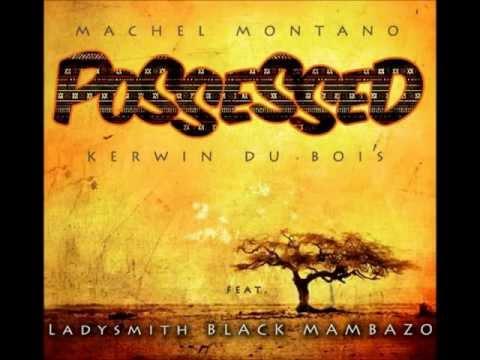 Machel Montano, Kerwin Du Bois Ft. Ladysmith Black Mambazo – Possessed (2013 Soca)