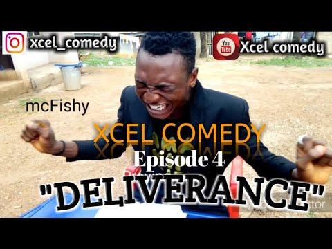 DELIVERANCE (Xcel Comedy) Episode 4
