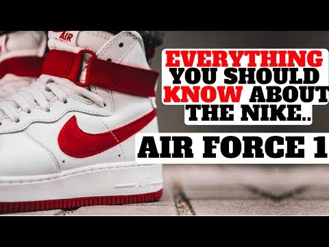 EVERYTHING YOU SHOULD KNOW ABOUT THE NIKE AIR FORCE 1!