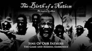 The Game and Marsha Ambrosius - Sins Of Our Fathers [The Birth of a Nation: The Inspired By Album]