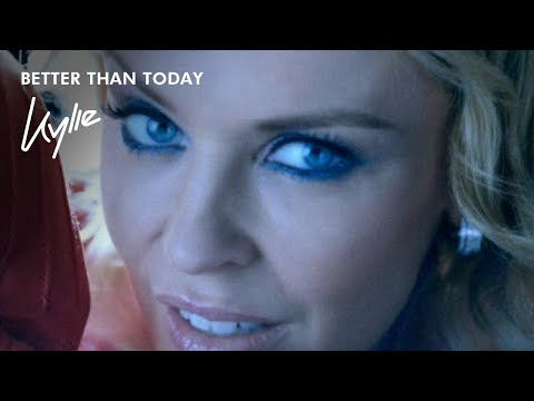 0 Video Better than today Kylie Minogue