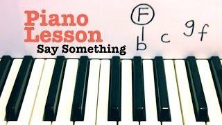 Video Say Something ★ Piano Lesson ★ A Great Big World ft Christina Aguilera MP3, 3GP, MP4, WEBM, AVI, FLV Juni 2018
