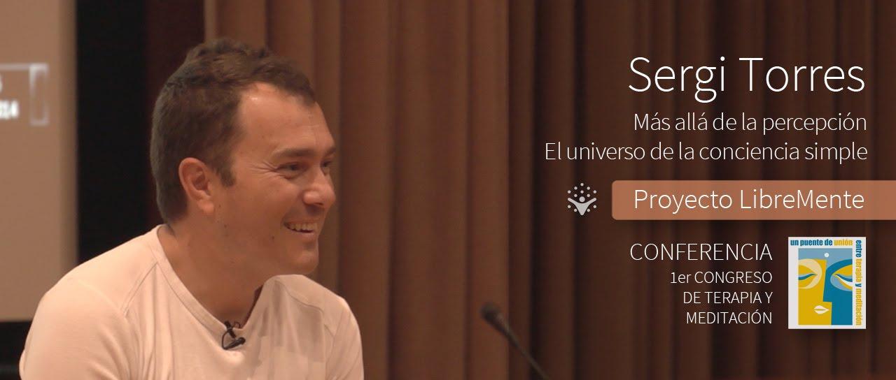 Sergi Torres - Congreso de Terapia y Meditación - Proyecto LibreMente