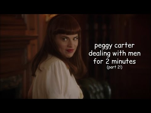 peggy carter dealing with men for 2 minutes straight (part 2)