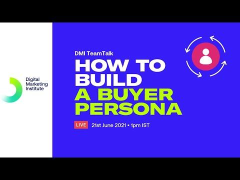 How to Build a Buyer Persona | DMI TeamTalk | Digital Marketing Institute