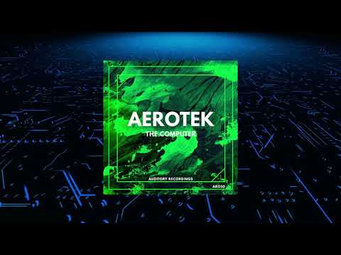 Aerotek - The Computer (Original Mix) [AUDITORY RECORDINGS]