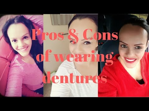 Pros's and Con's of wearing dentures