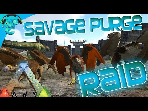 Ragnarok E40 Savage Raid On A Savage Day - The Purge! ARK: Survival Evolved PVP