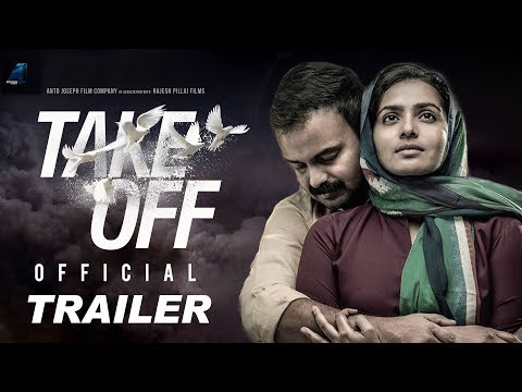 TAKE OFF – Official Trailer | Parvathy | Kunchacko Boban | Fahadh Fazil | Asif Ali