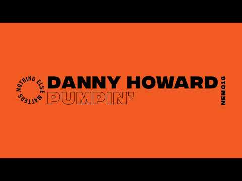 Danny Howard - Pumpin' (Extended Mix)