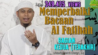 Video Memperbaiki Bacaan Surah Al Fatihah (Bag. II) - Ustadz Hardi Damri, Lc MP3, 3GP, MP4, WEBM, AVI, FLV Mei 2018