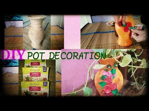 Pot decoration using fevicryl shilpkar/ m seal/...by Shriya Patel
