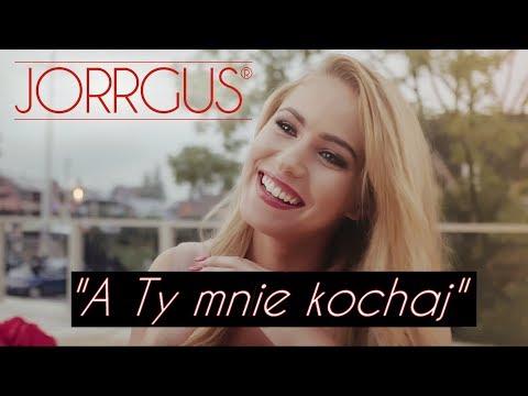 Jorrgus - A Ty mnie kochaj
