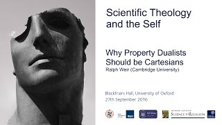 "Self Conference: Ralph Weir, ""Why Property Dualists Should be Cartesians"""